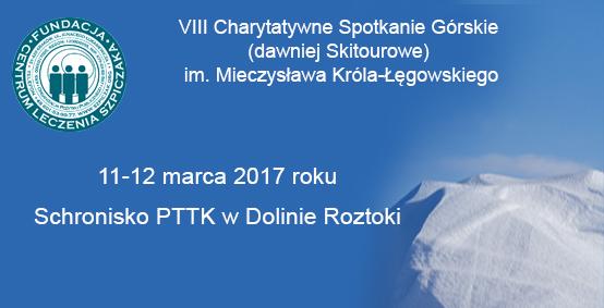 VIII Charytatywne Spotkanie Górskie  (dawniej Skitourowe)  im. Mieczysława Króla-Łęgowskiego