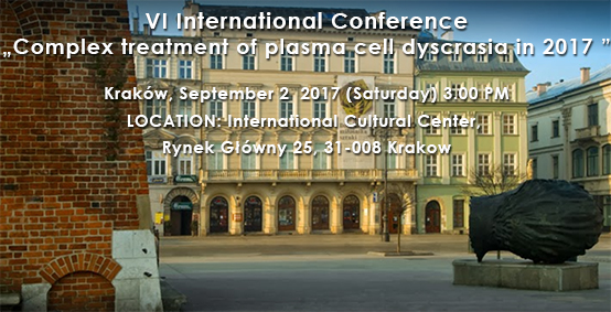VI International Conference - Complex treatment of plasma cell dyscrasia in 2017 Kraków, September 2, 2017